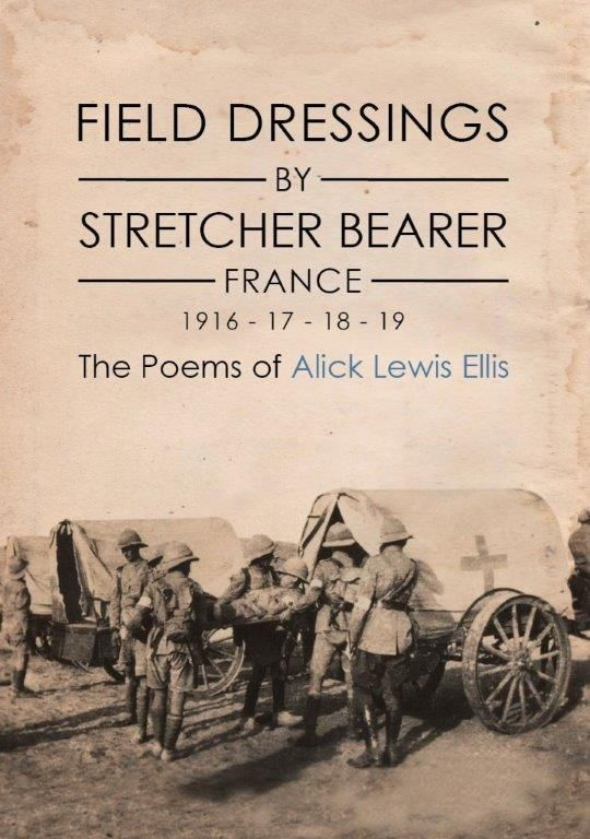 Field Dressings by Stretcher Bearer: France 1916 - 17 -18 - 19