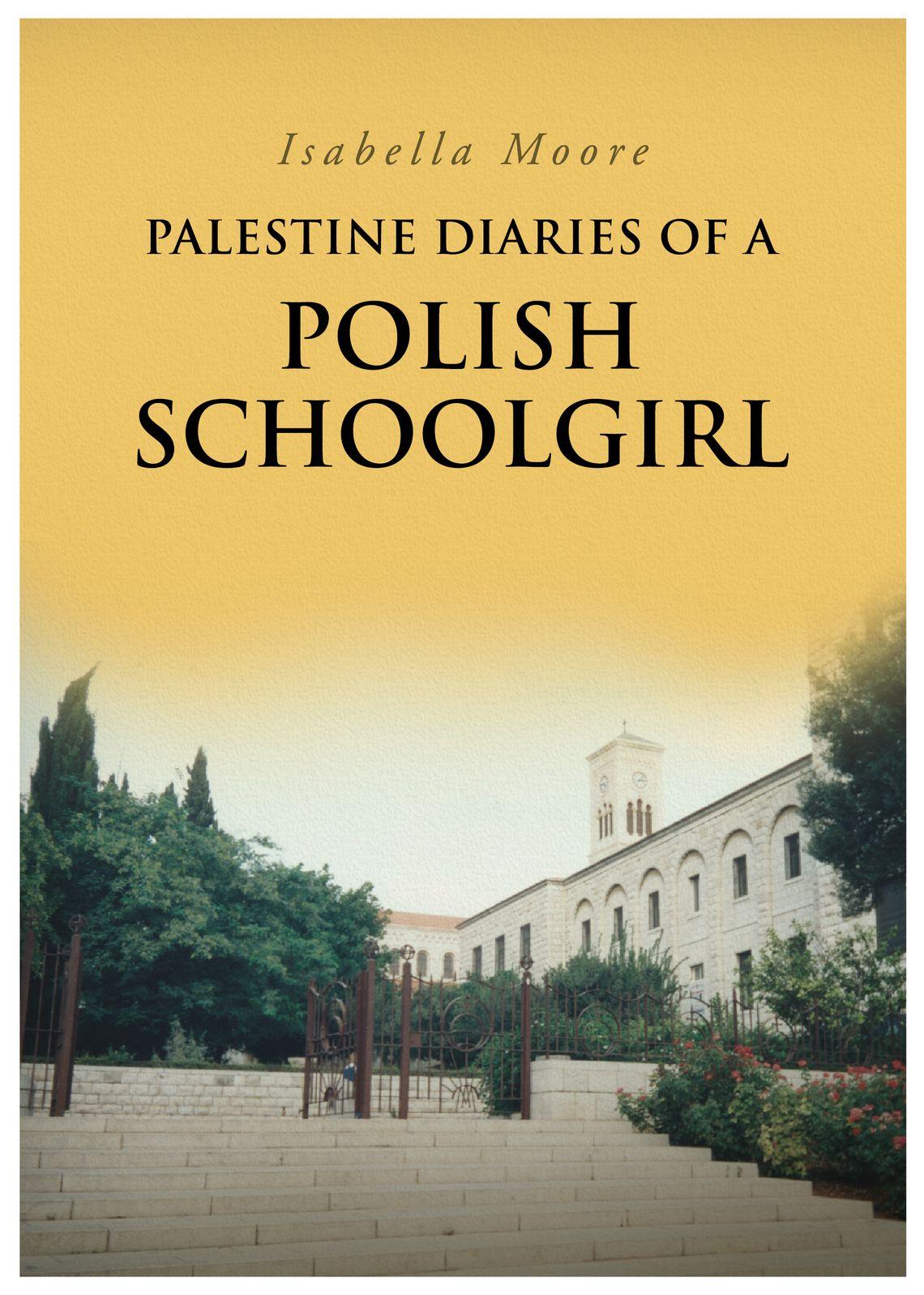 Palestine Diaries Of A Polish Schoolgirl