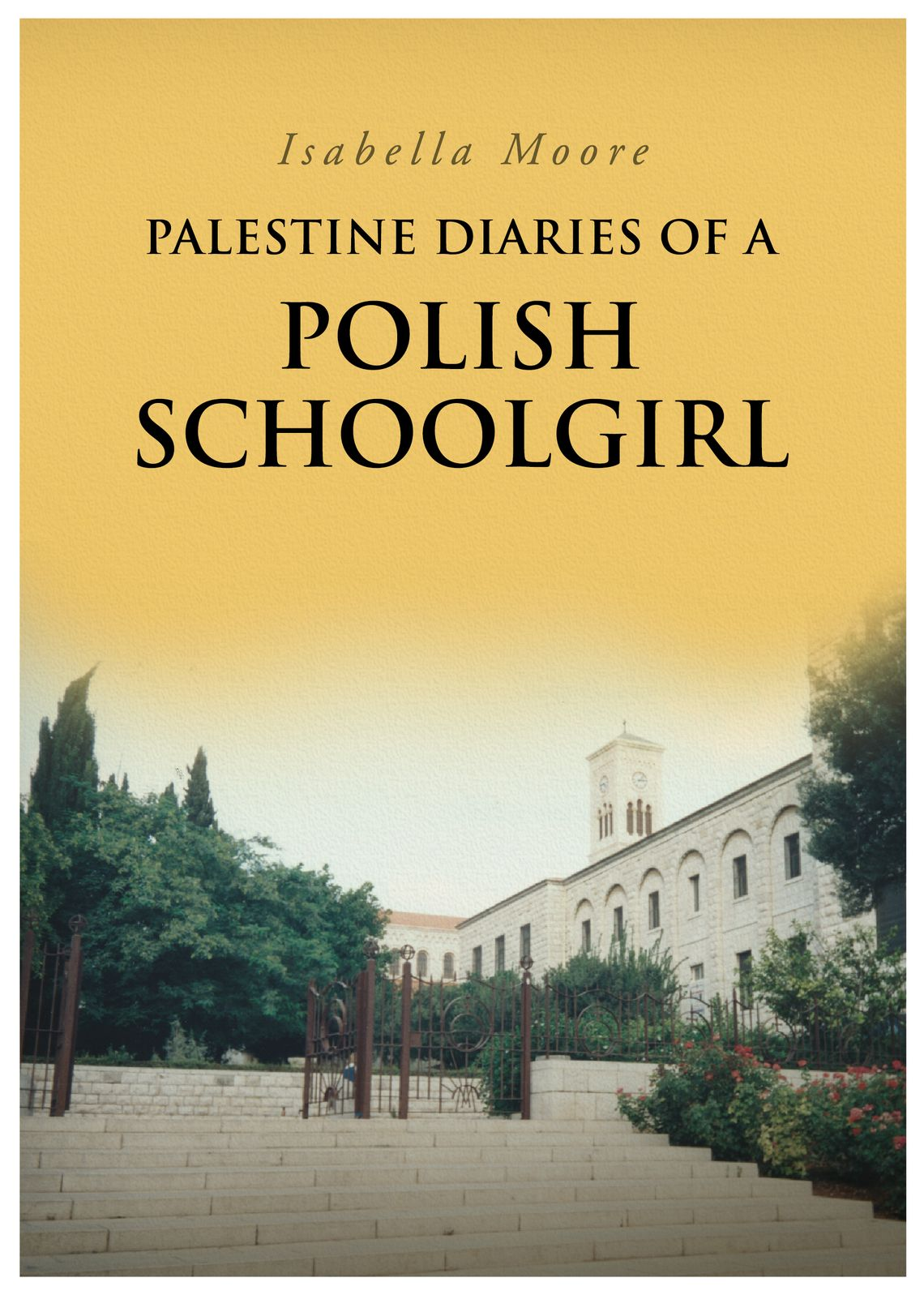 Palestine Diaries Of A Polish Schoolgirl
