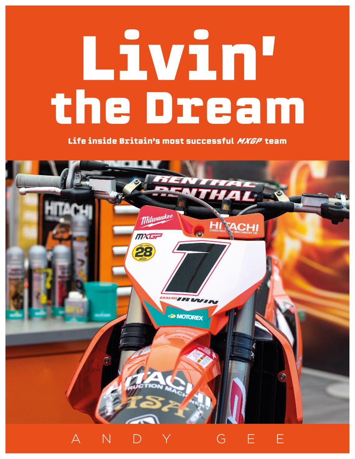 Livin' the Dream: Life inside Britain's most successful MXGP team