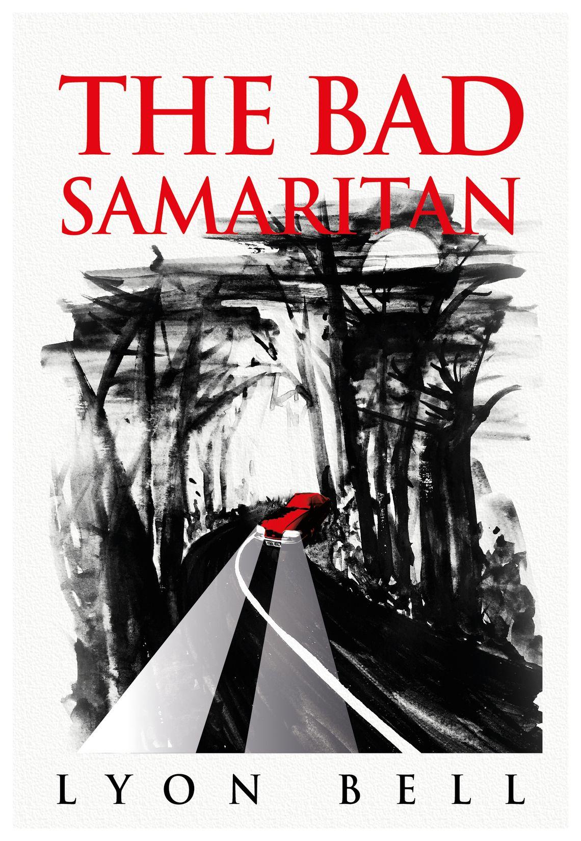 New book: 'The Bad Samaritan' by Lyon Bell