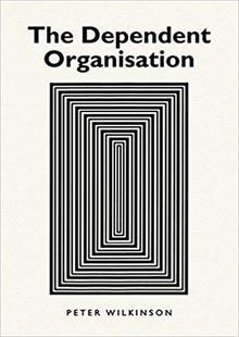 The dependent organisation